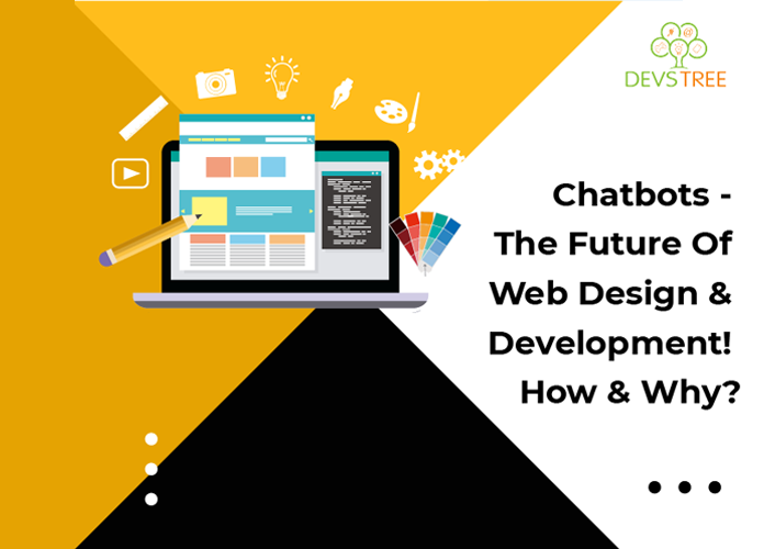 Chatbots – The Future Of Web Design & Development! How & Why