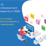 Top 10 Web Development Frameworks In 2020!