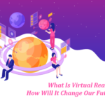 What Is Virtual Reality How Will It Change Our Future