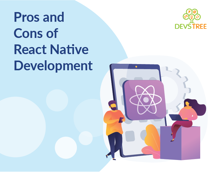 Pros and Cons of React Native Development In 2021