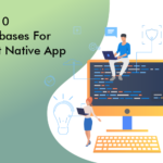 Top 10 Databases For React Native App Development