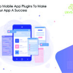 Top Mobile App Plugins To Make Your App A Success In 2021!