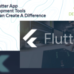 Top Flutter App Development Tools That can Create A Difference in 2021